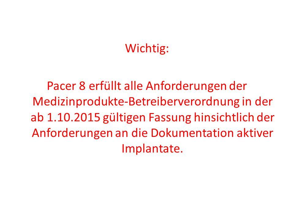 Wichtig: Pacer 8 erfüllt alle Anforderungen der Medizinprodukte-Betreiberverordnung in der ab 1.10.2015 gültigen Fassung hinsichtlich der Anforderunge