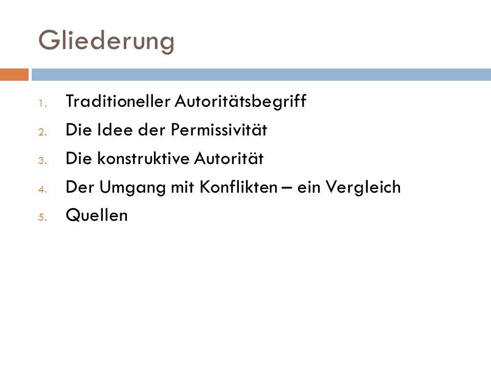 Gliederung 1. Traditioneller Autoritätsbegriff 2.