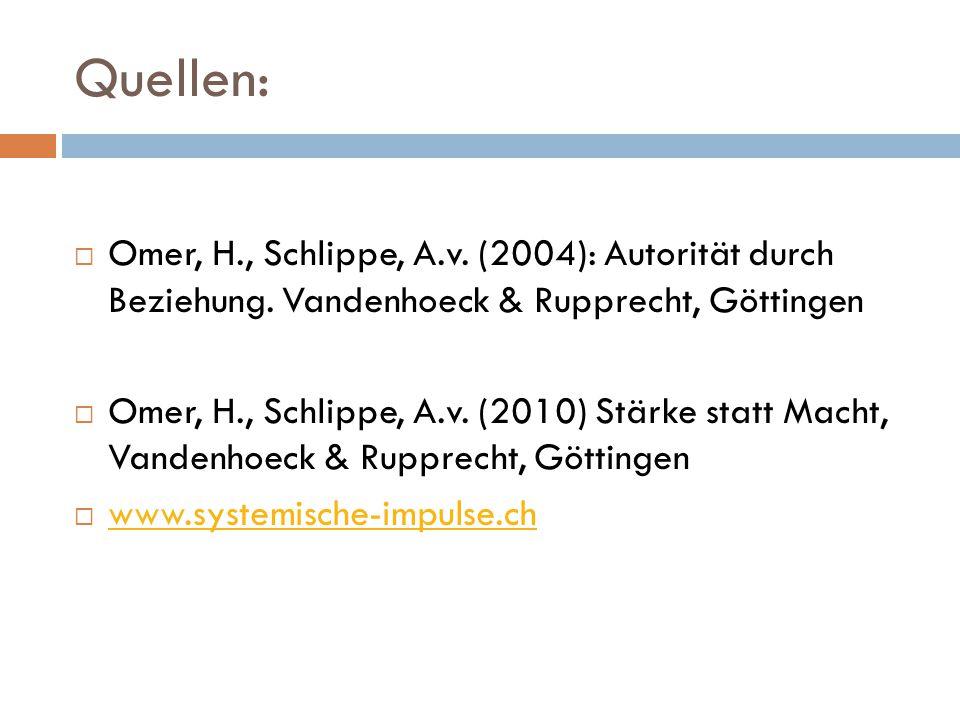 Quellen:  Omer, H., Schlippe, A.v. (2004): Autorität durch Beziehung.