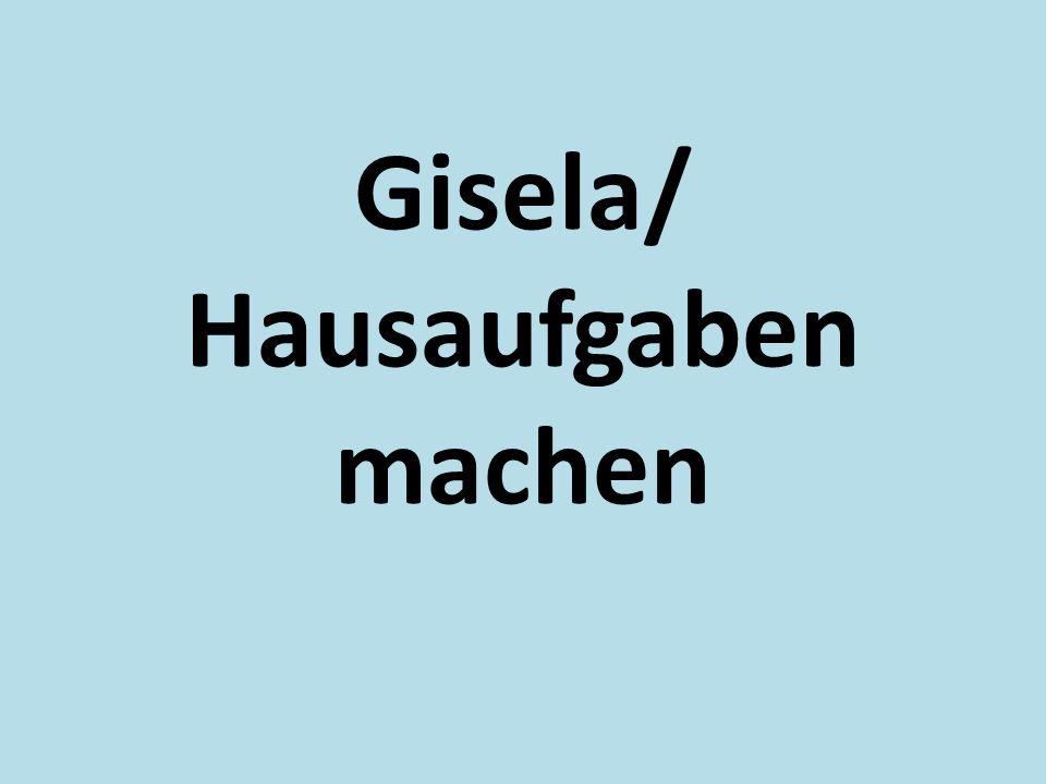 Gisela/ Hausaufgaben machen