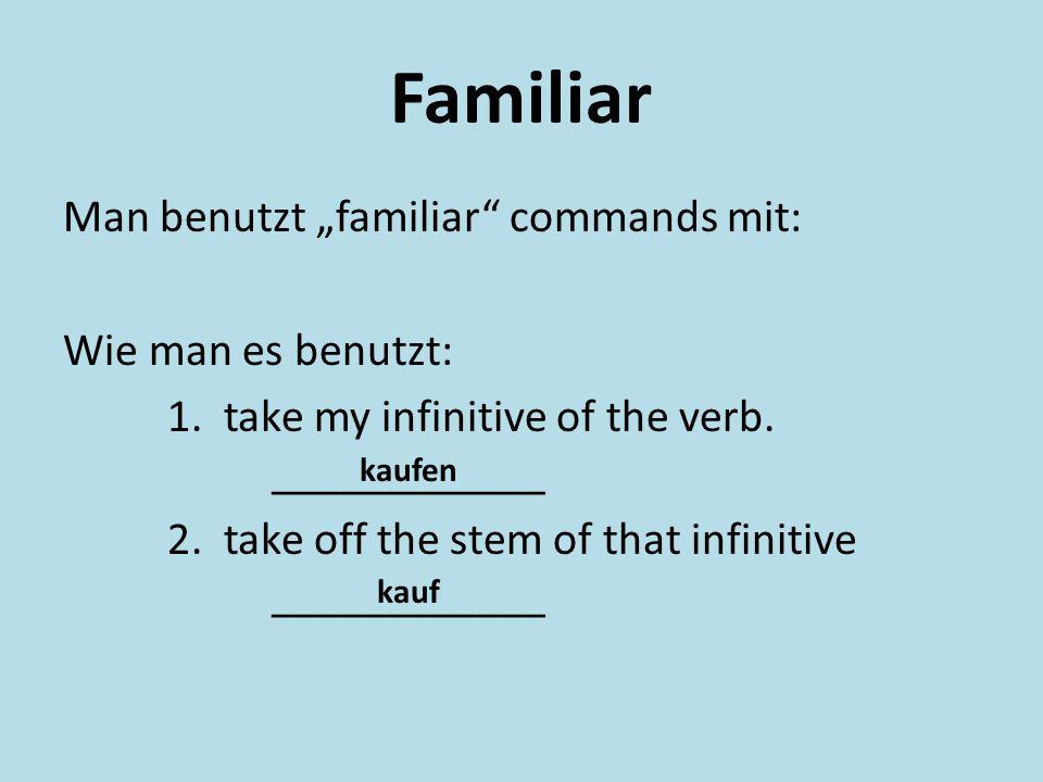 """Familiar Man benutzt """"familiar commands mit: Wie man es benutzt: 1."""