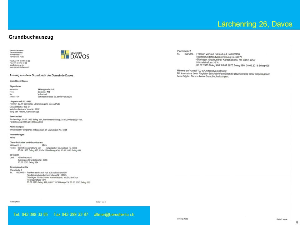 Lärchenring 26, Davos Tel. 043 399 33 85 Fax 043 399 33 87 allmer@bereuter-tu.ch 9 Grundbuchauszug
