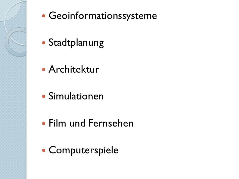 Geoinformationssysteme Stadtplanung Architektur Simulationen Film und Fernsehen Computerspiele
