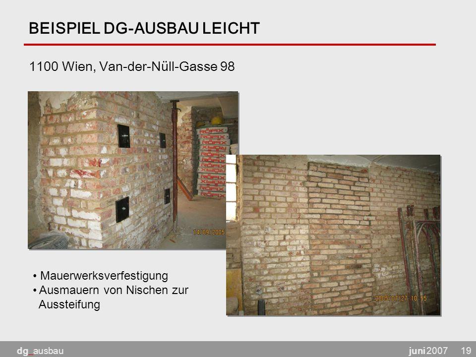 juni 2007dg_ausbau19 BEISPIEL DG-AUSBAU LEICHT 1100 Wien, Van-der-Nüll-Gasse 98 Mauerwerksverfestigung Ausmauern von Nischen zur Aussteifung