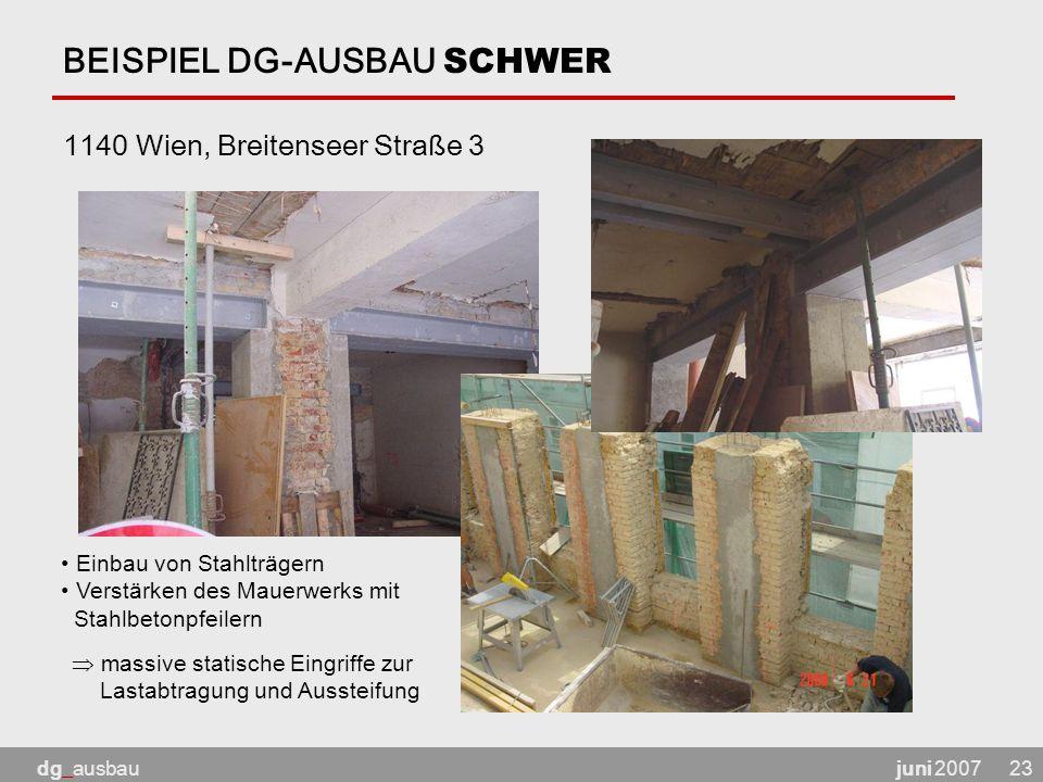 juni 2007dg_ausbau23 BEISPIEL DG-AUSBAU SCHWER 1140 Wien, Breitenseer Straße 3 Einbau von Stahlträgern Verstärken des Mauerwerks mit Stahlbetonpfeilern  massive statische Eingriffe zur Lastabtragung und Aussteifung