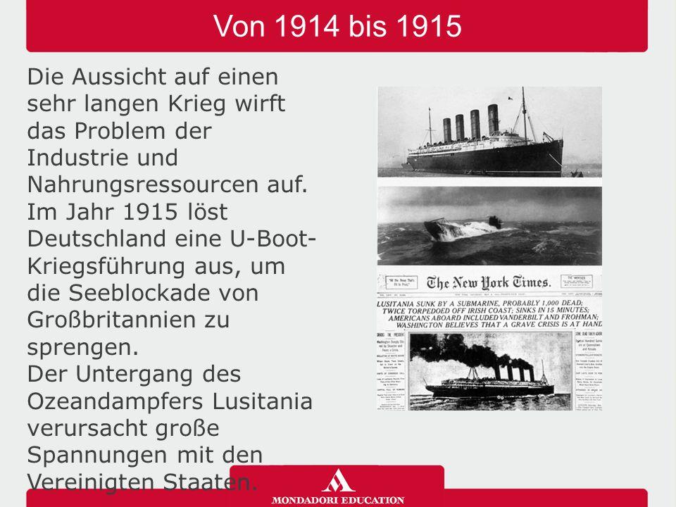 Von 1914 bis 1915 Die Aussicht auf einen sehr langen Krieg wirft das Problem der Industrie und Nahrungsressourcen auf. Im Jahr 1915 löst Deutschland e