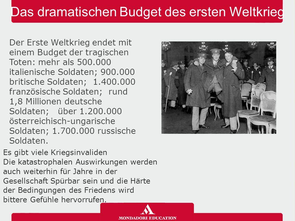 Das dramatischen Budget des ersten Weltkrieg Der Erste Weltkrieg endet mit einem Budget der tragischen Toten: mehr als 500.000 italienische Soldaten;