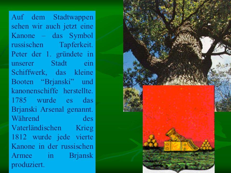 Brjansk nennt man oft die Stadt des Partisanenruhms.