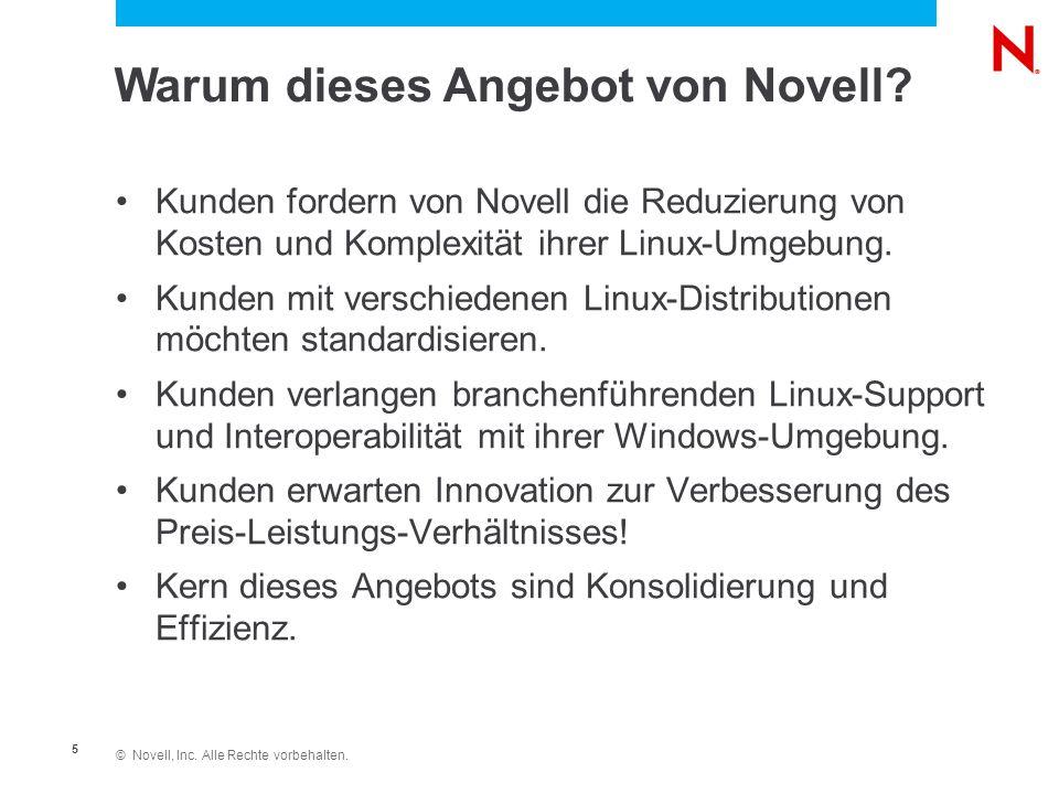© Novell, Inc. Alle Rechte vorbehalten. 5 Warum dieses Angebot von Novell.