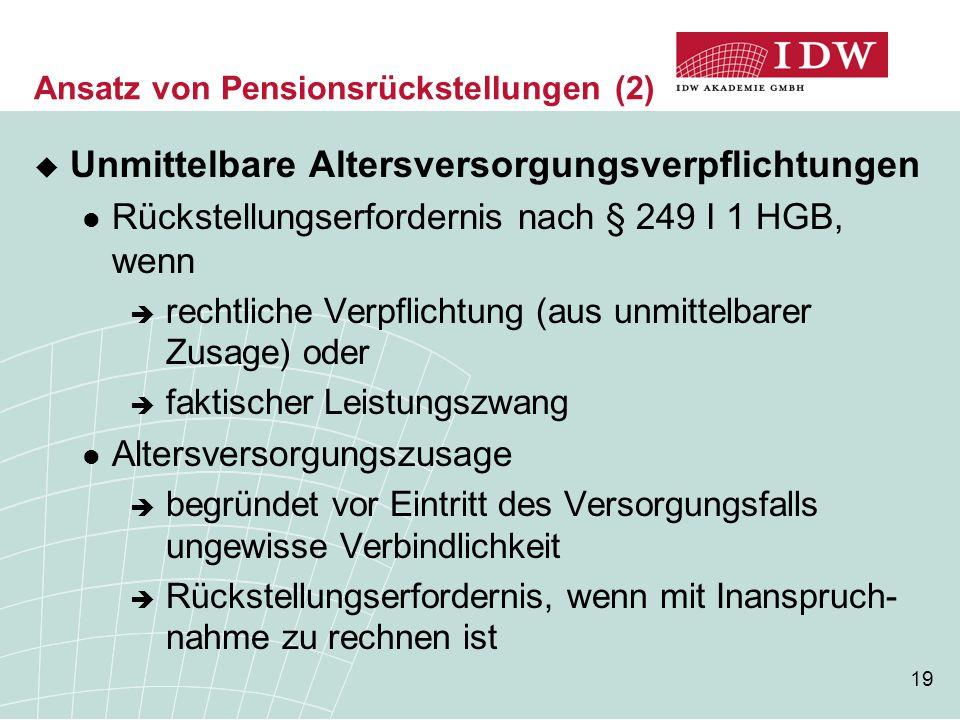 19  Unmittelbare Altersversorgungsverpflichtungen Rückstellungserfordernis nach § 249 I 1 HGB, wenn  rechtliche Verpflichtung (aus unmittelbarer Zus