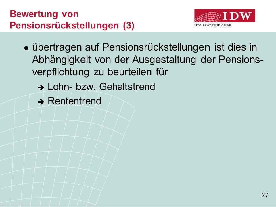 27 übertragen auf Pensionsrückstellungen ist dies in Abhängigkeit von der Ausgestaltung der Pensions- verpflichtung zu beurteilen für  Lohn- bzw. Geh