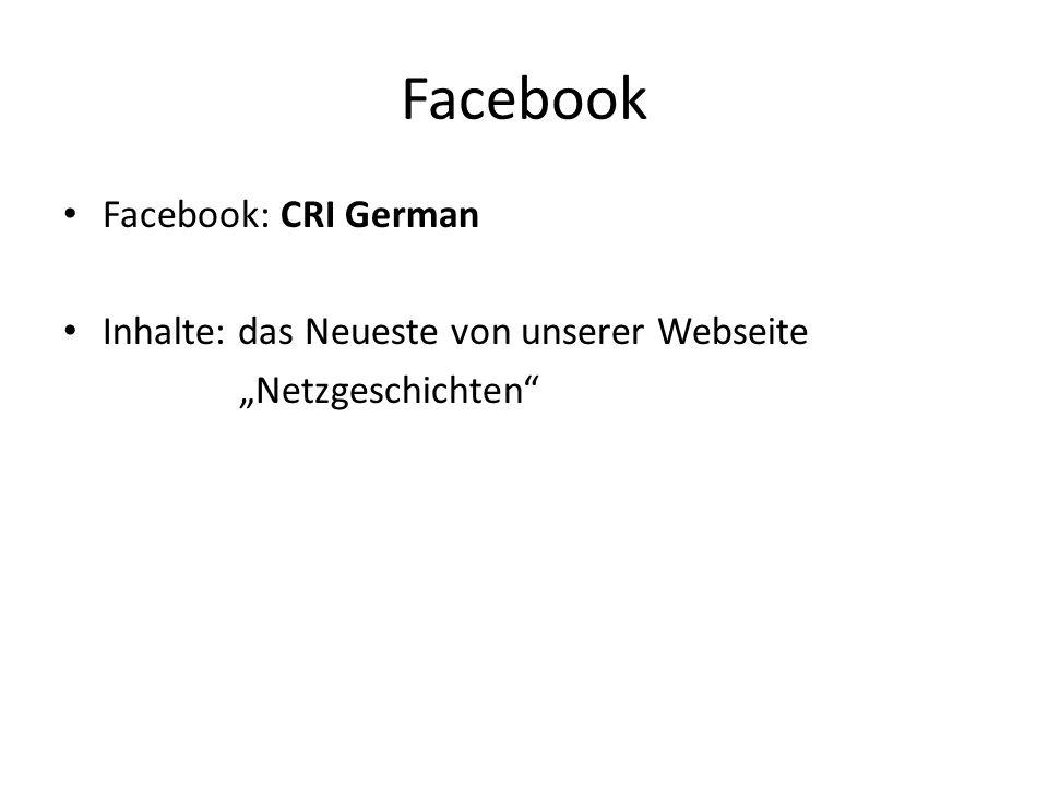"""Facebook Facebook: CRI German Inhalte: das Neueste von unserer Webseite """"Netzgeschichten"""