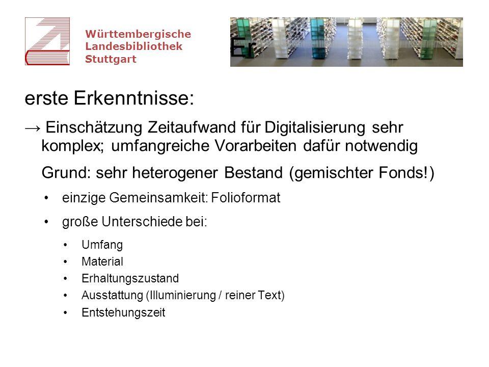 Württembergische Landesbibliothek Stuttgart Erste Erkenntnisse zu Meta- und Strukturdatenvergabe: grundsätzlich große (!) Erleichterung der Meta- und Strukturdatenvergabe durch gute Kataloglage Tempo aber u.a.