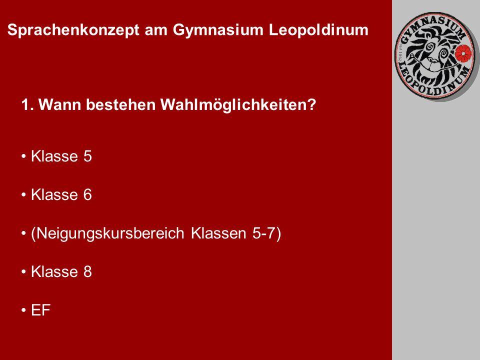 Sprachenkonzept am Gymnasium Leopoldinum 1. Wann bestehen Wahlmöglichkeiten.