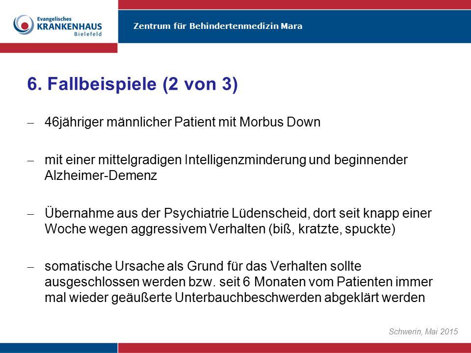 Zentrum für Behindertenmedizin Mara Schwerin, Mai 2015  46jähriger männlicher Patient mit Morbus Down  mit einer mittelgradigen Intelligenzminderung