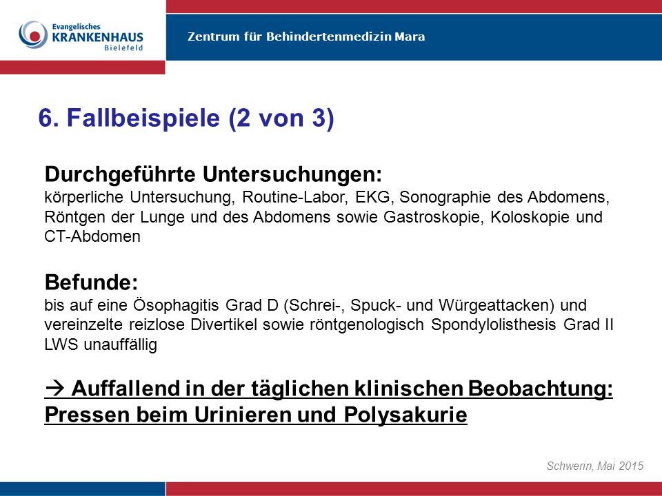 Zentrum für Behindertenmedizin Mara Schwerin, Mai 2015 Durchgeführte Untersuchungen: körperliche Untersuchung, Routine-Labor, EKG, Sonographie des Abd