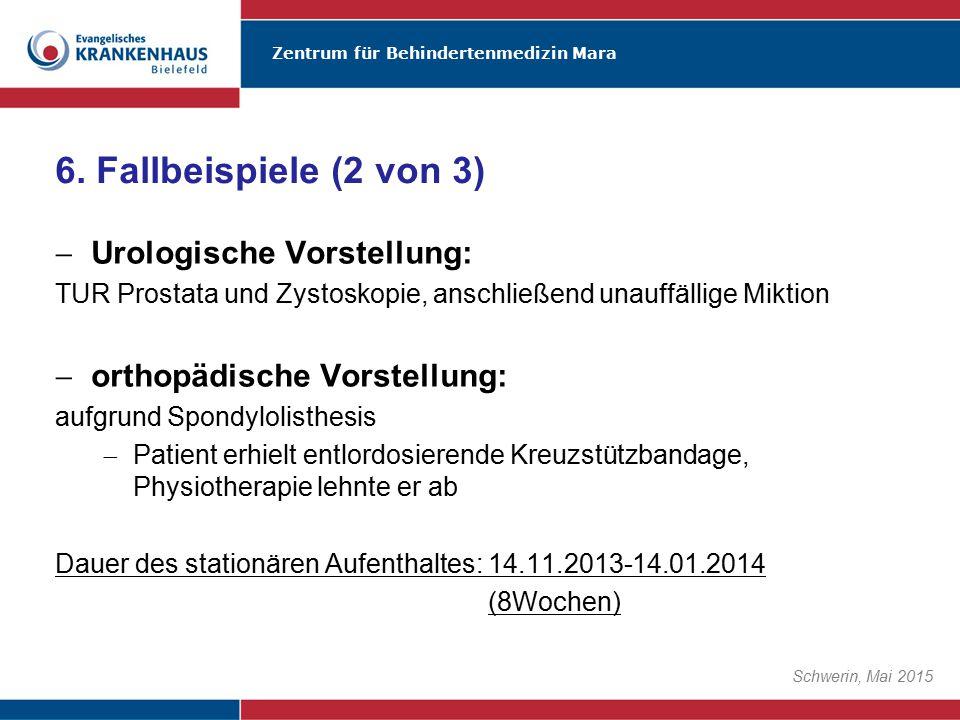 Zentrum für Behindertenmedizin Mara Schwerin, Mai 2015  Urologische Vorstellung: TUR Prostata und Zystoskopie, anschließend unauffällige Miktion  or
