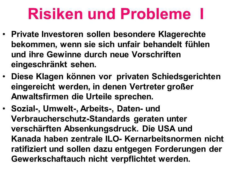 Risiken und Probleme I Private Investoren sollen besondere Klagerechte bekommen, wenn sie sich unfair behandelt fühlen und ihre Gewinne durch neue Vor