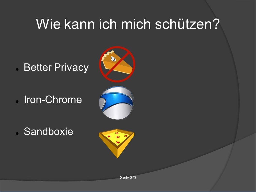 Seite 3/5 Wie kann ich mich schützen Better Privacy Iron-Chrome Sandboxie