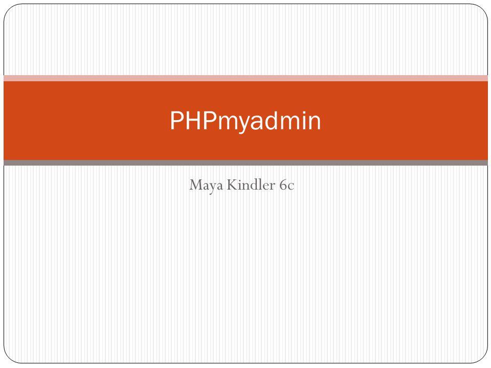 Maya Kindler 6c PHPmyadmin