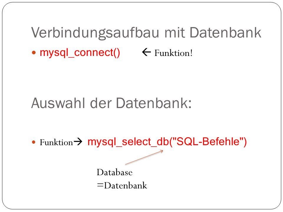 Verbindungsaufbau mit Datenbank mysql_connect()  Funktion.