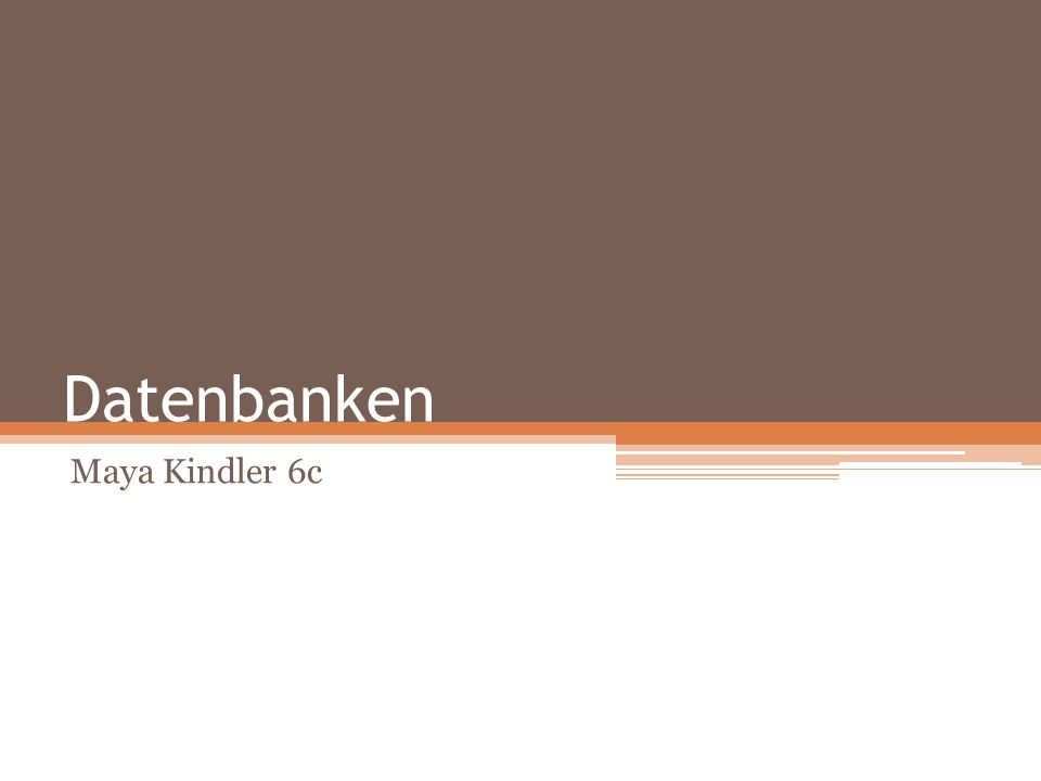 Datenbanken Maya Kindler 6c