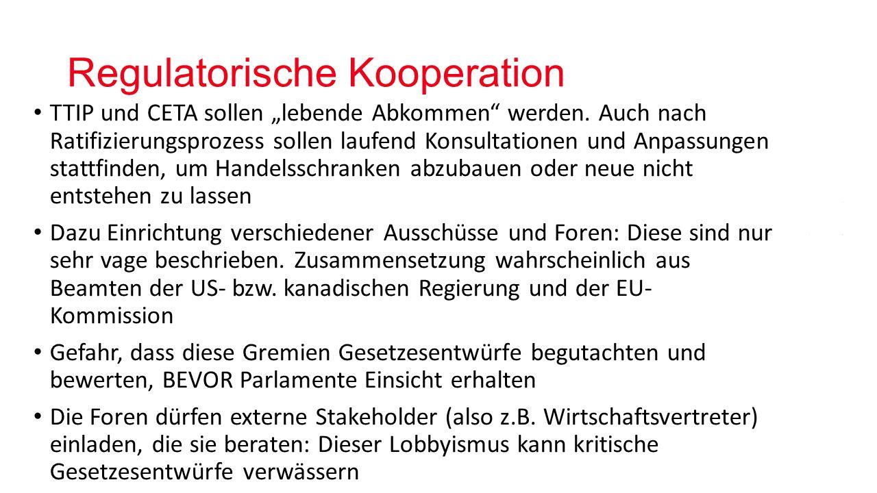 """Regulatorische Kooperation TTIP und CETA sollen """"lebende Abkommen werden."""