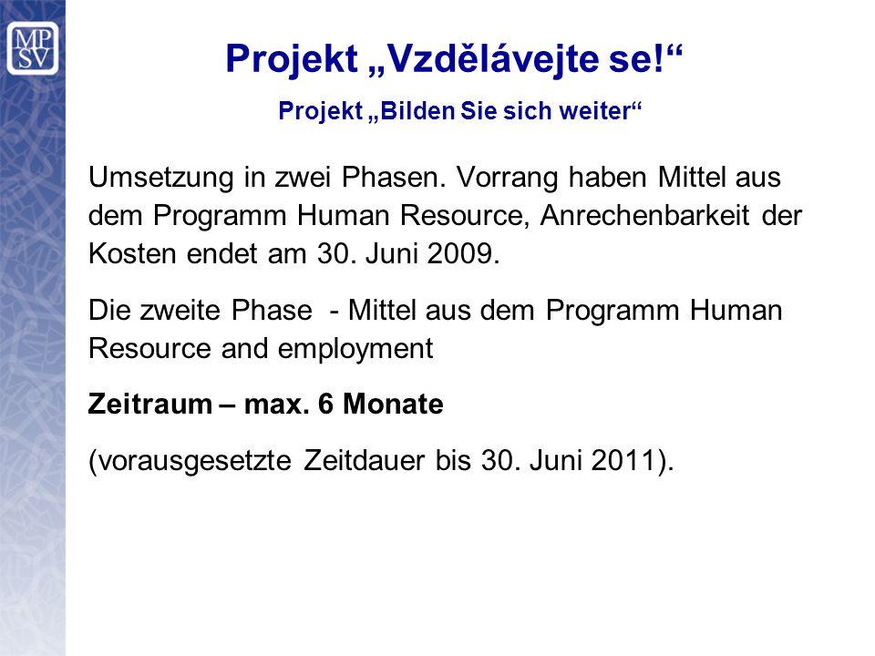 """Projekt """"Vzdělávejte se! Projekt """"Bilden Sie sich weiter Umsetzung in zwei Phasen."""