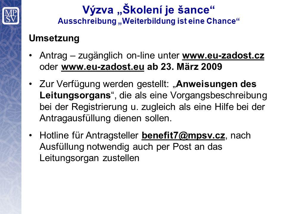 """Výzva """"Školení je šance Ausschreibung """"Weiterbildung ist eine Chance Umsetzung Antrag – zugänglich on-line unter www.eu-zadost.cz oder www.eu-zadost.eu ab 23."""