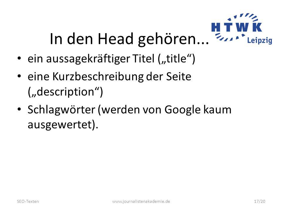 SEO-Textenwww.journalistenakademie.de17/20 In den Head gehören...