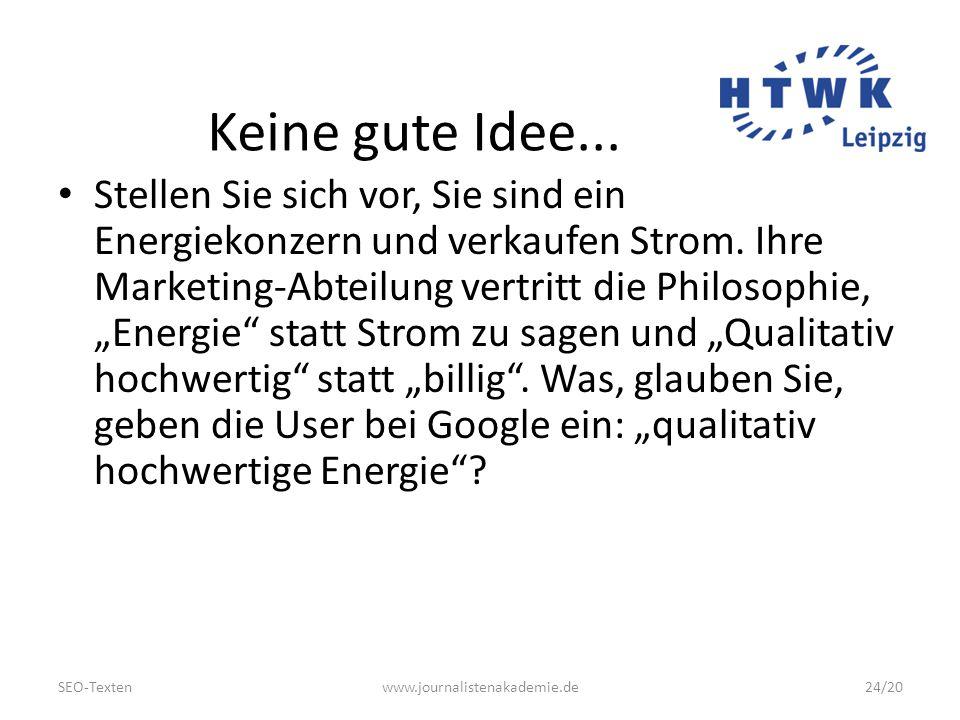 SEO-Textenwww.journalistenakademie.de24/20 Keine gute Idee...
