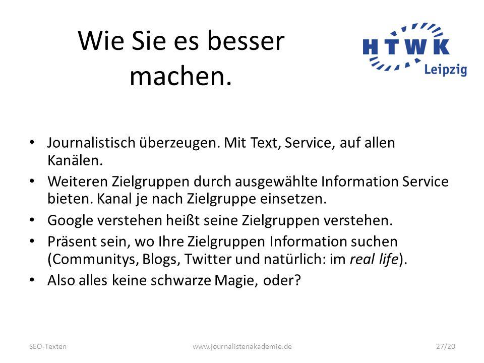 SEO-Textenwww.journalistenakademie.de27/20 Wie Sie es besser machen.