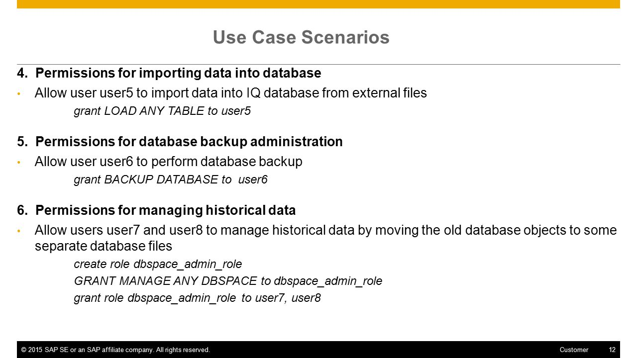 ©2015 SAP SE or an SAP affiliate company. All rights reserved.12 Customer Use Case Scenarios 4. Permissions for importing data into database Allow use