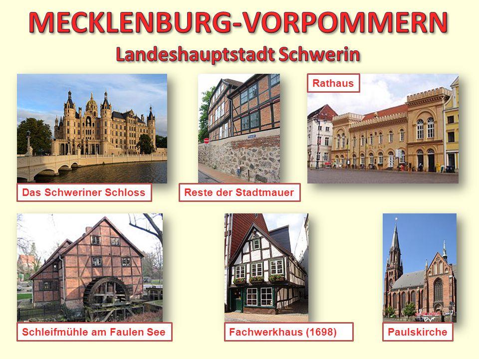 Reste der StadtmauerDas Schweriner Schloss Rathaus Schleifmühle am Faulen SeeFachwerkhaus (1698)Paulskirche