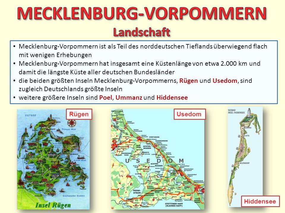 Mecklenburg-Vorpommern ist als Teil des norddeutschen Tieflands überwiegend flach mit wenigen Erhebungen Mecklenburg-Vorpommern hat insgesamt eine Küs