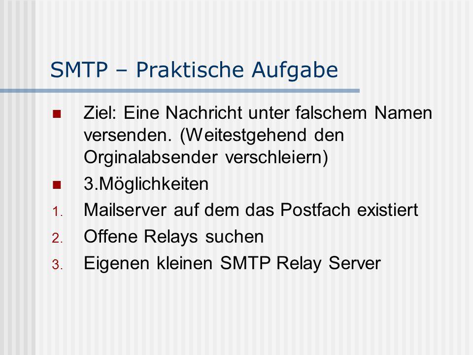 SMTP – Praktische Aufgabe Ziel: Eine Nachricht unter falschem Namen versenden.