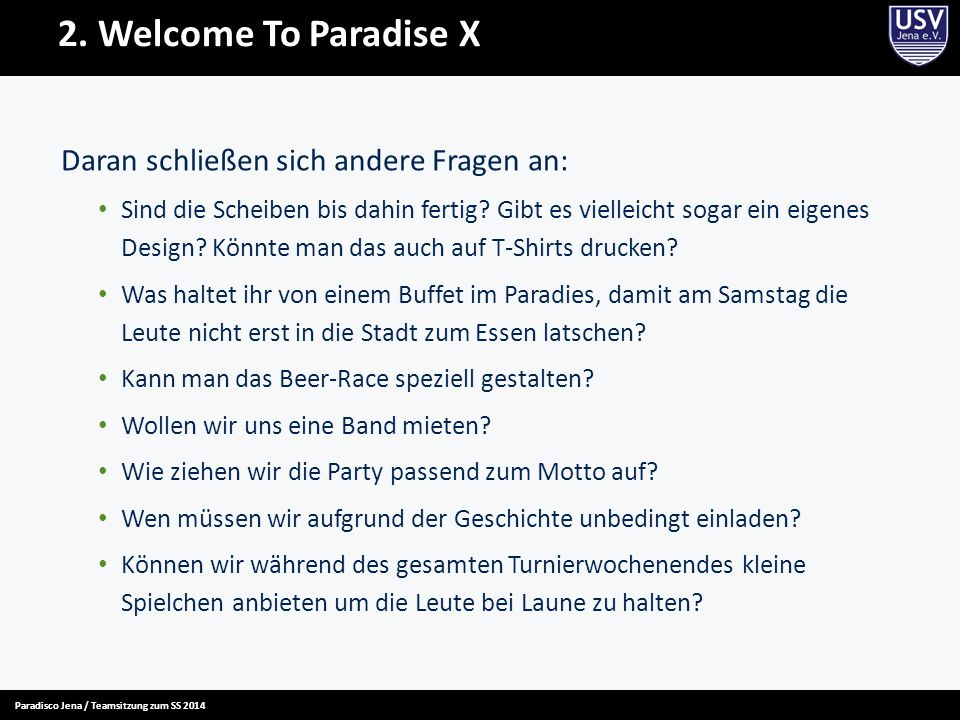 2. Welcome To Paradise X Daran schließen sich andere Fragen an: Sind die Scheiben bis dahin fertig.