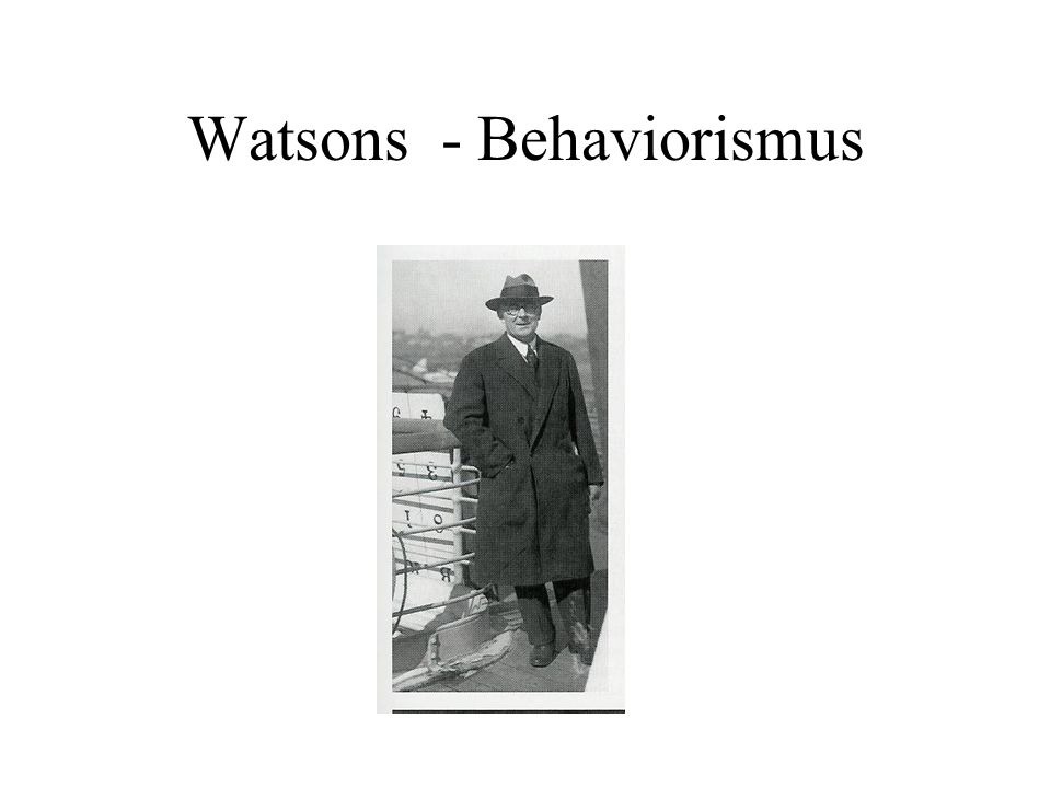 Watsons - Behaviorismus