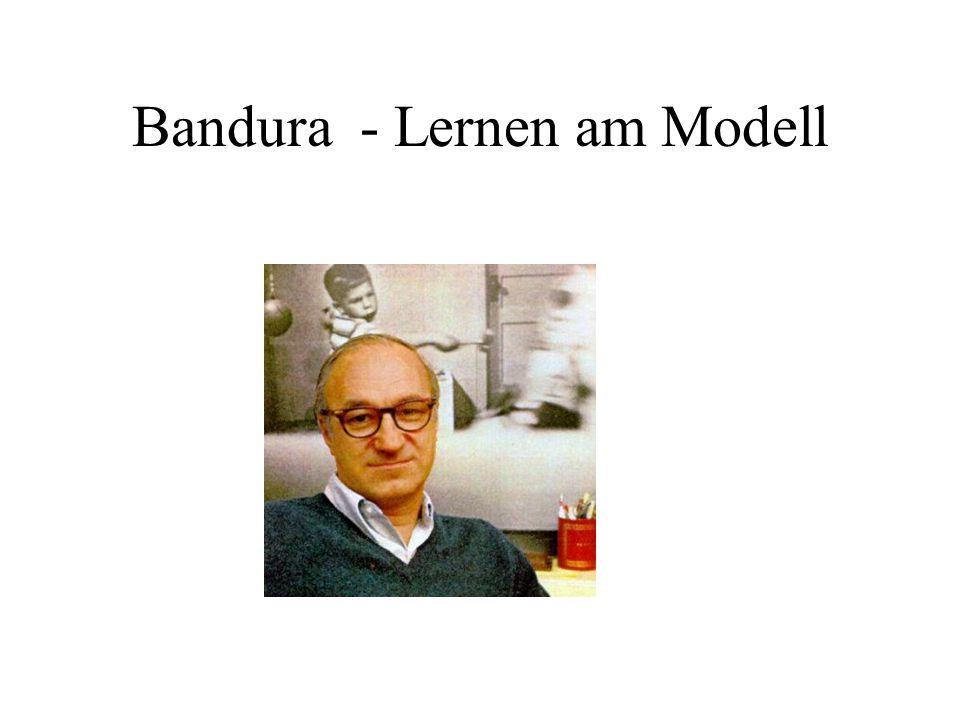 Bandura - Lernen am Modell