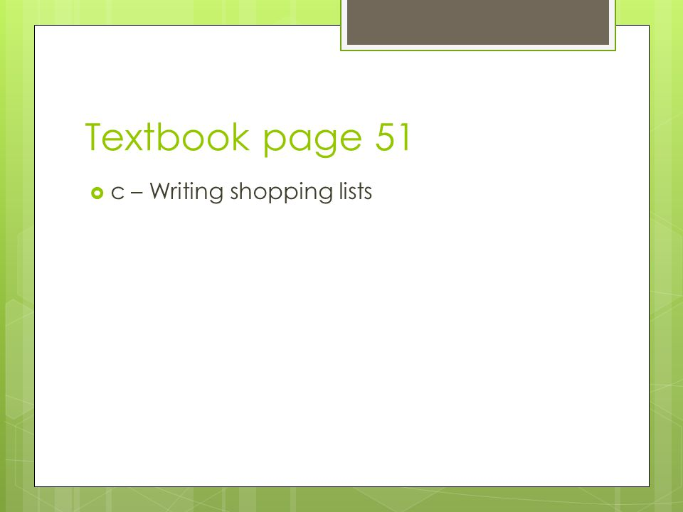 Textbook page 51  c – Writing shopping lists