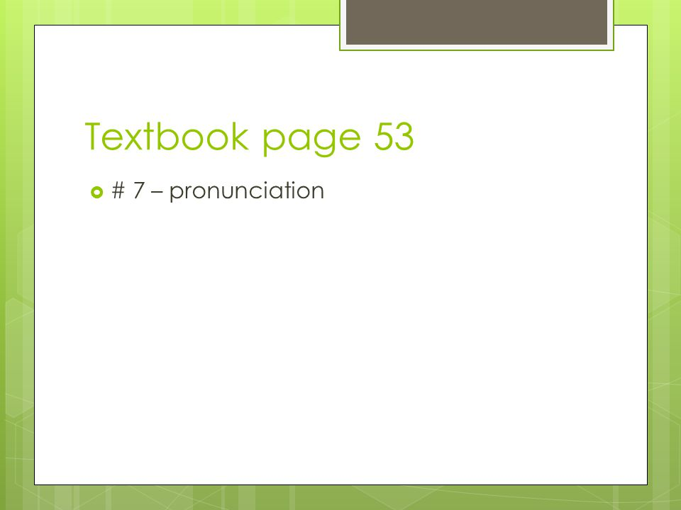 Textbook page 102  #7.2 and 7.4