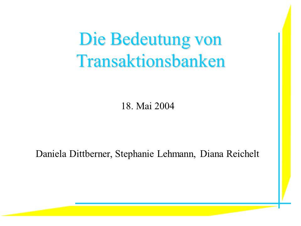 Die Bedeutung von Transaktionsbanken 18.