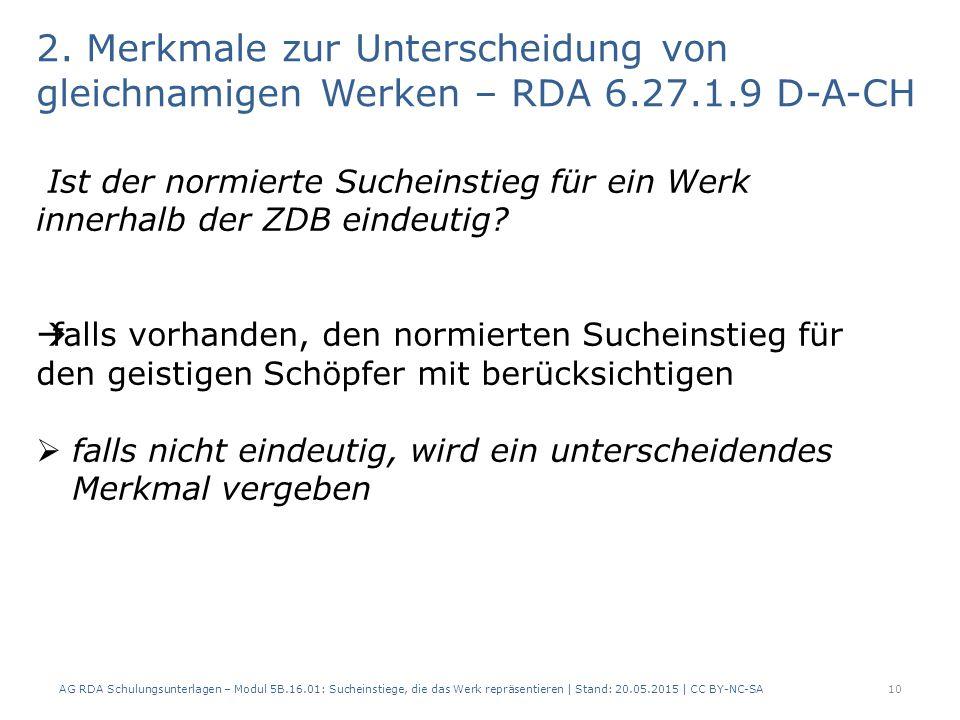 2. Merkmale zur Unterscheidung von gleichnamigen Werken – RDA 6.27.1.9 D-A-CH AG RDA Schulungsunterlagen – Modul 5B.16.01: Sucheinstiege, die das Werk