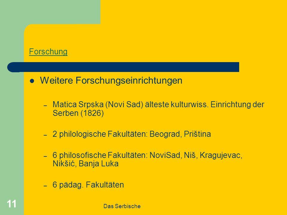 Das Serbische 11 Forschung Weitere Forschungseinrichtungen – Matica Srpska (Novi Sad) älteste kulturwiss.
