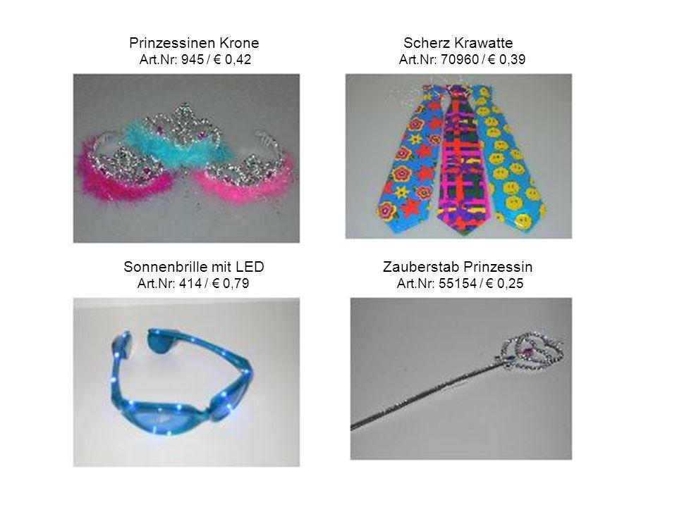 Sonnenbrille mit LED Zauberstab Prinzessin Art.Nr: 414 / € 0,79 Art.Nr: 55154 / € 0,25 Prinzessinen Krone Scherz Krawatte Art.Nr: 945 / € 0,42 Art.Nr: 70960 / € 0,39