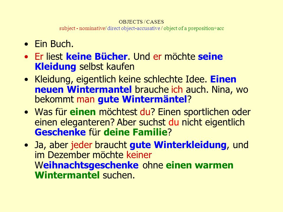 OBJECTS / CASES subject - nominative/ direct object-accusative / object of a preposition+acc Na dann, viel Spaß.