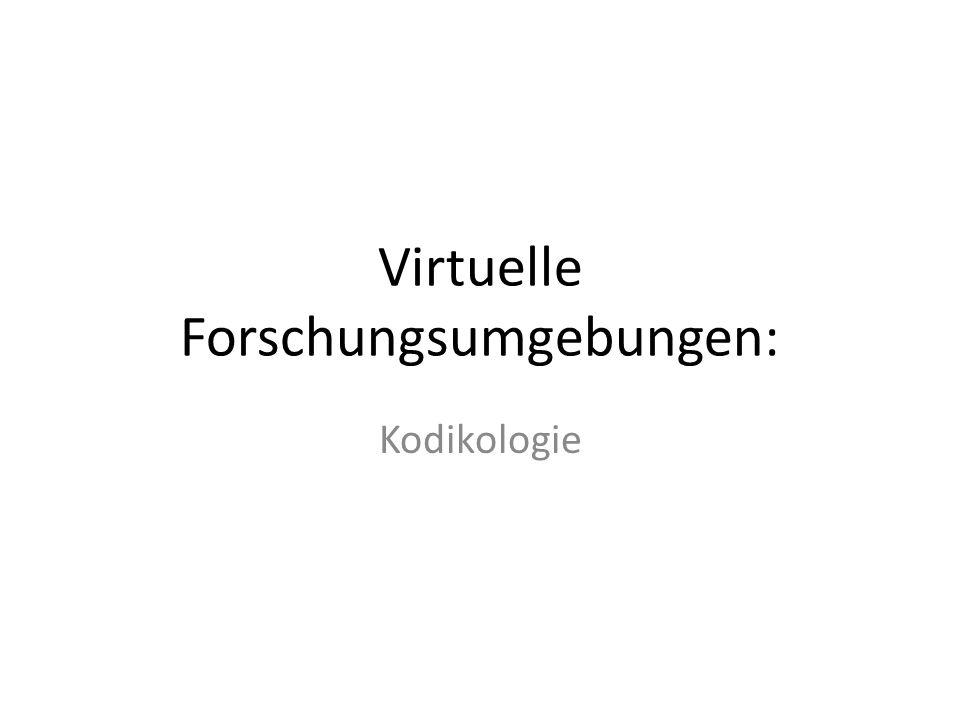 Virtuelle Forschungsumgebungen: Kodikologie