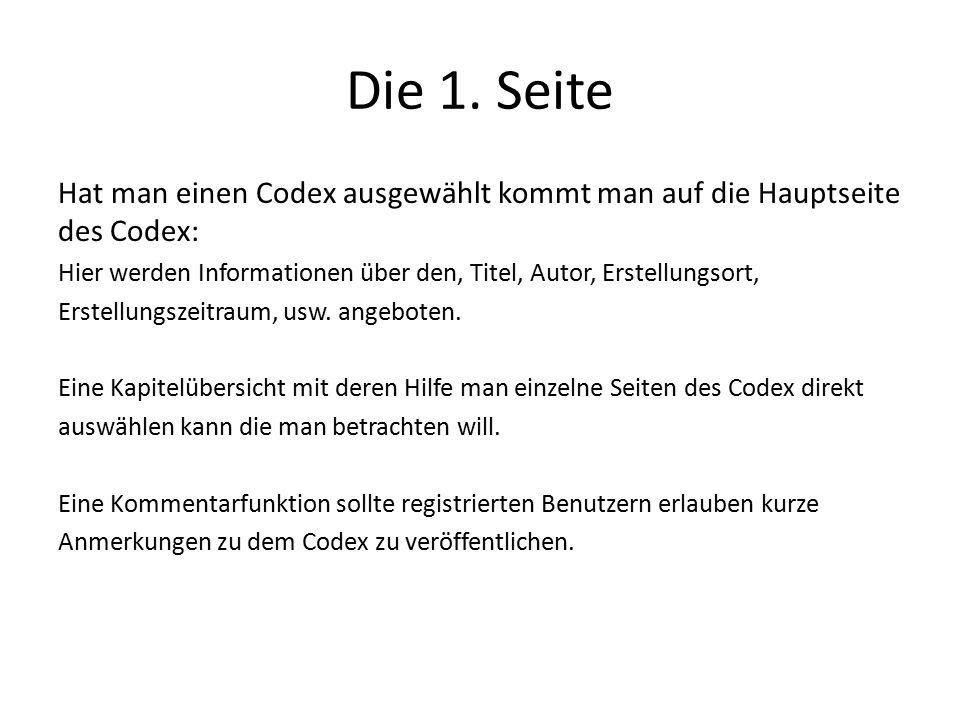Die 1. Seite Hat man einen Codex ausgewählt kommt man auf die Hauptseite des Codex: Hier werden Informationen über den, Titel, Autor, Erstellungsort,