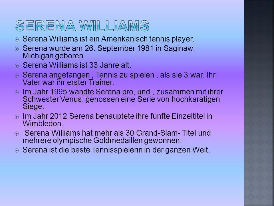  Serena Williams ist ein Amerikanisch tennis player.