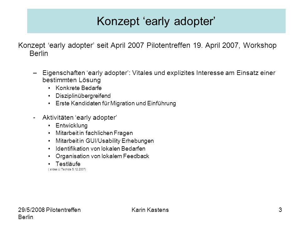 29/5/2008 Pilotentreffen Berlin Karin Kastens24 Migrationsvorbereitungen eDoc anreichern : –Full texts –Abstracts –mehr Titel –etc Organizational units –Schema erstellen